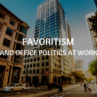 favoritism and office politics