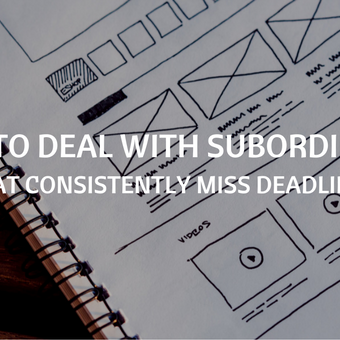 how to deal with subordinates miss deadlines