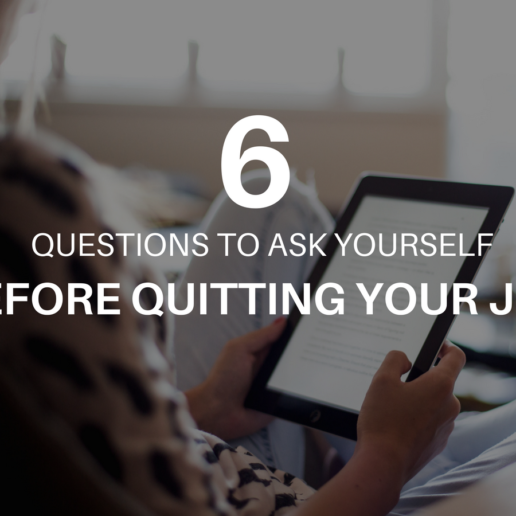 6 Questions To Ask Yourself Before Quitting Your Job