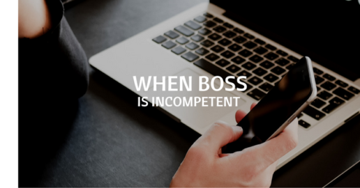 how to deal with incompetent boss