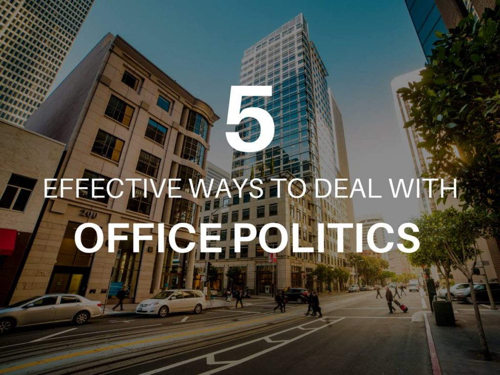 5 Effective Ways to Deal With Office Politics